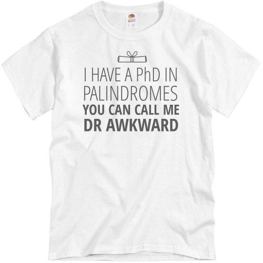 Dr Awkward Has a PhD in Palindromes