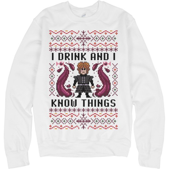 Drink And Know Things Ugly Sweater
