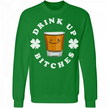 Drink Up Bitches St. Patrick's
