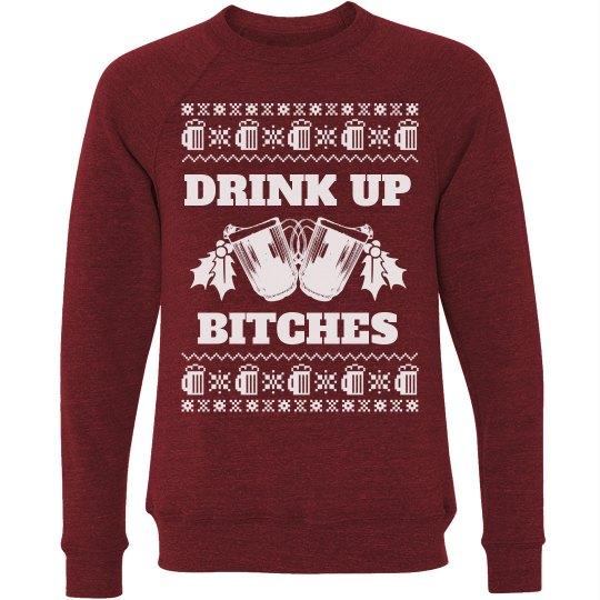 Drink Up Grinches Ugly Xmas Sweater