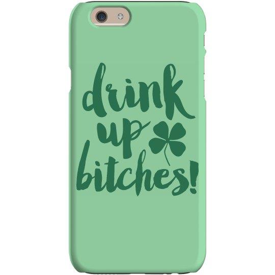 Drink Up Irish Texting Bitches