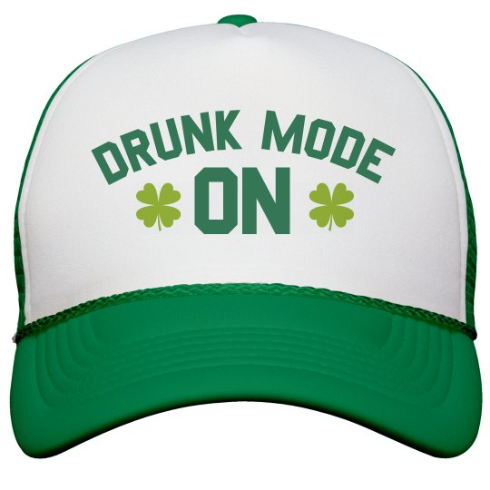 Drunk Mode On St. Patrick's Day Hat