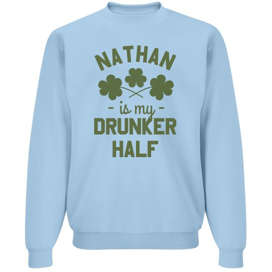 Drunker Half Custom Sweatshirt