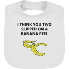 You 2 Slipped On A Banana Peel