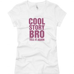 Cool Story Bro Pink