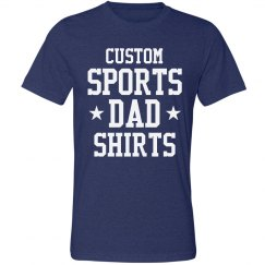 Customize Sports Dad Shirts