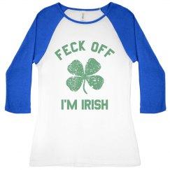 Feck Off! I'm Irish
