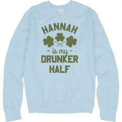 Custom Drunker Half Sweatshirt