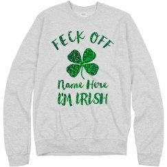 Glitter Custom Feck Off I'm Irish