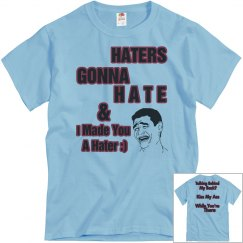 I made YOU a HATER!