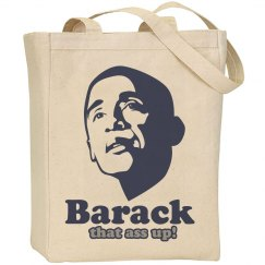 Barack That Ass Up Tote