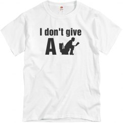 Don't give a Shit T-Shirt