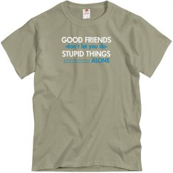 Friends Don't Let U...