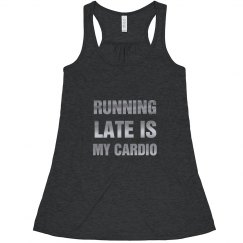 Running Late Is My Cardio Metallic