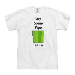 Lay Some Pipe - Gaming Tee