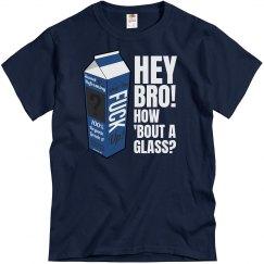 Glass of STFU, Bro?