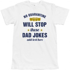 Quarantine Dad Jokes Tee