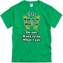 want to do what I do - don't want to do what I say 3