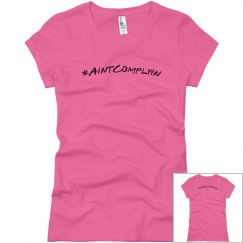Aint Complyin Ladies Hashtag