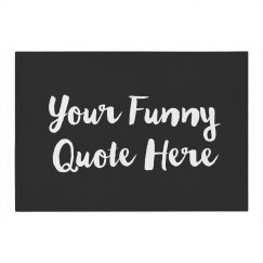 Custom Funny Quote/Saying Rug