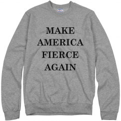 Need To Make America Fierce Again