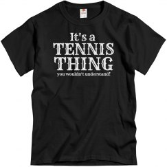 It's a Tennis thing