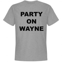 Party On Wayne Shirt