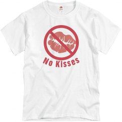 No Kisses T-Shirt