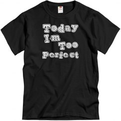 Today I'm Too Perfect