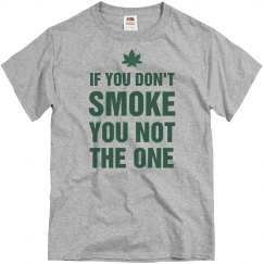 You Not The One If You Don't Smoke