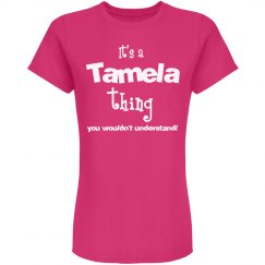 It's a Tamela thing