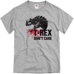 T-REX Dont Care