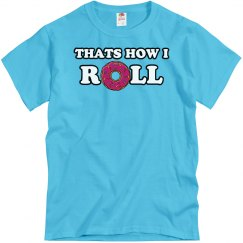 Thats How I Roll Donut