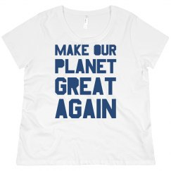 Make our planet great again blue plus size shirt.