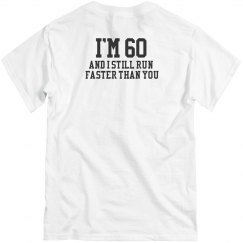 Faster than you T-Shirt
