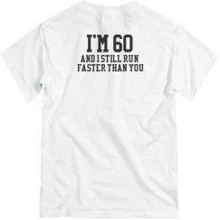 Faster than you T-Shirt