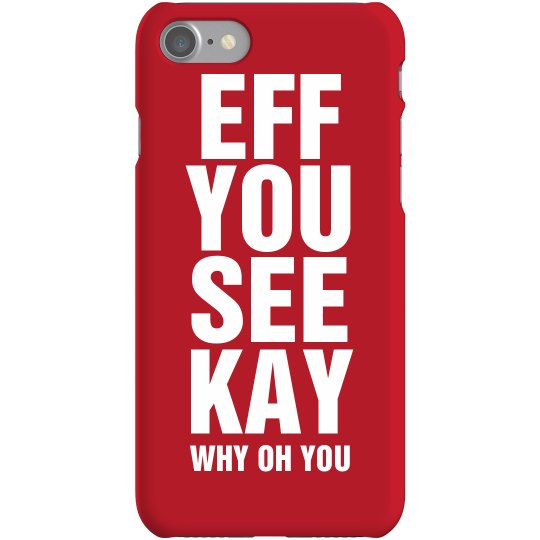 Eff You iPhone Case