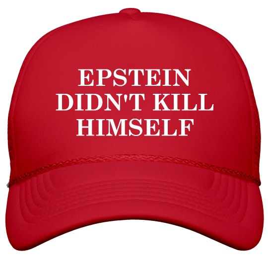 Epstein Didn't Kill Himself MAGA Parody Cap