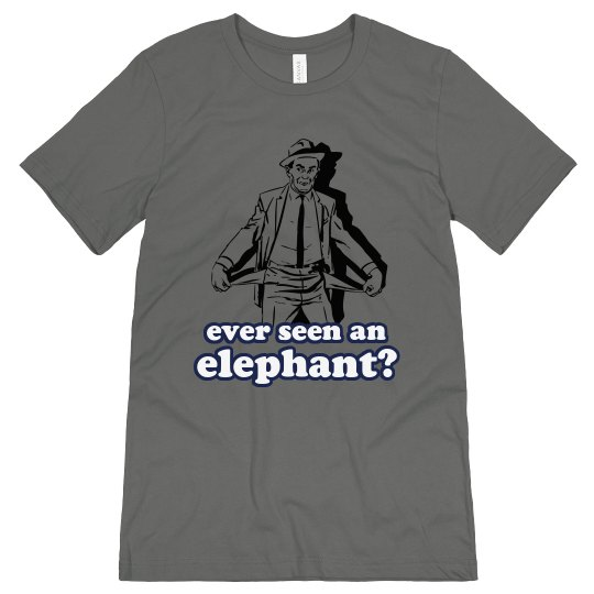 Ever Seen An Elephant?