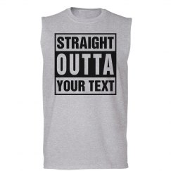 Straight outta sleeveless tee