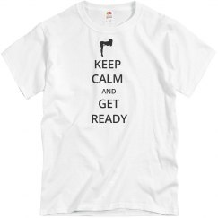 KEEP CALM AND GET READY