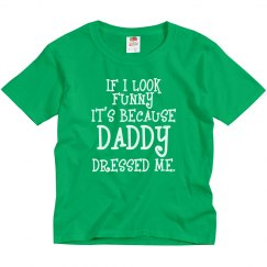 If Funny Daddy Dressed Me