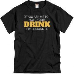 Ask Me 2 Hold Ur Drink...