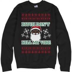 Don't Kill Black Santa's Vibe