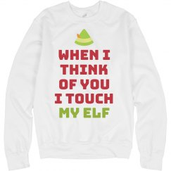 I Touch My Elf Tacky Sweater
