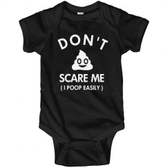 Don't Scare Me I Poop Easily