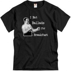 I EAT BALLADS FOR BREAKFAST