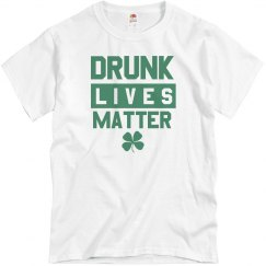 Drunk Lives Matter St. Patrick's Day