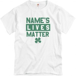 Custom St. Pat's Lives Mater