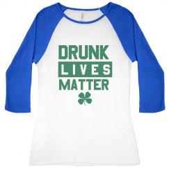 Funny Drunk Lives Matter